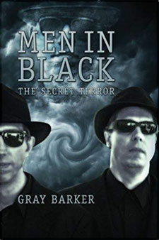 Men in black - the secret terror among Us Gray Barker