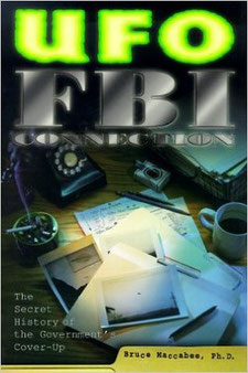 UFO/FBI Connection: The Secret History of the Government's Cover-Up by Bruce Maccabee