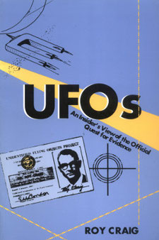 UFOs: An Insider's View of the Official Quest for Evidence by Roy Craig