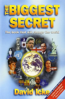 The Biggest Secret: The Book That Will Change the World by David Icke