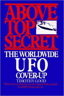 Above Top Secret: The Worldwide U.F.O. Cover-Up by Timothy Good