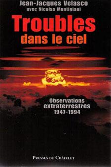 Troubles dans le ciel. Observations extraterrestres 1947-1994 by Jean Jacques Velasco Nicolas Montigiani