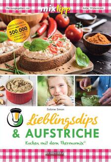 Mein Kochbuch: Lieblingsdips & Aufstriche - Kochen mit dem Thermomix
