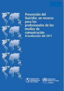 Prevención del suicidio: un recurso para los profesionales de los MM.CC. OMS/OPS, 2017.
