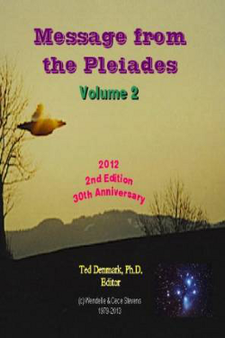 Message from the Pleiades, Volume 2 by Ted Denmark Ph.D.