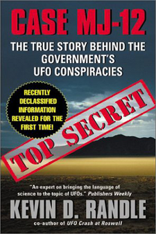 Case MJ-12 The True Story Behind the Government's UFOs by Kevin D. Randle