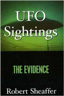 Ufo Sightings: The Evidence by Robert Sheaffer