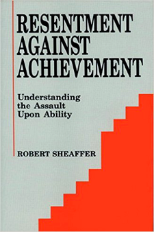 Resentment Against Achievement by Robert Sheaffer