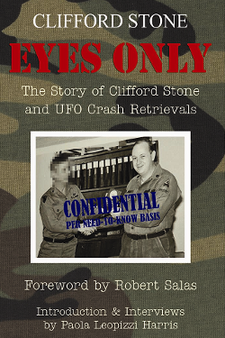 Eyes Only: The Story of Clifford Stone and UFO Crash Retrievals by Clifford Stone