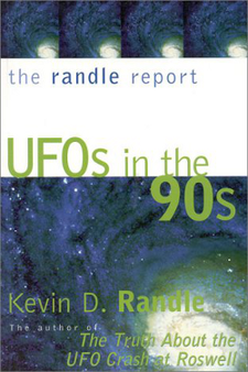 The Randle Report: UFOs in the '90s by Kevin D. Randle