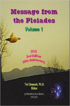 Message from the Pleiades, Volume 1 by Ted Denmark Ph.D.