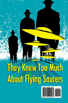 They knew too much about Flying Saucers by Gray Barker