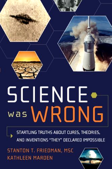 "Science was wrong"" by Stanton T. Friedman - Kathleen Marder"