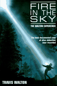 Fire in the Sky: The Walton Experience by Travis Walton