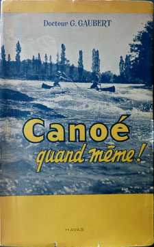 GAUBERT, Canoé quand même !, 1950 (la Bibli du Canoe)