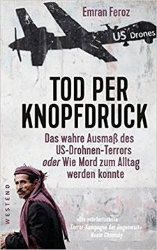 Tod per Knopfdruck: Das wahre Ausmaß des US-Drohnen-Terrors oder Wie Mord zum Alltag werden konnte Taschenbuch – 2. Oktober 2017