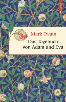 Das Tagebuch von Adam und Eva Geschenkbuch Weisheit, Band 8 von Mark Twain