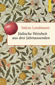 Jüdische Weisheit aus drei Jahrtausenden - Geschenkbuch Weisheit, Band 2 von Salcia Landmann