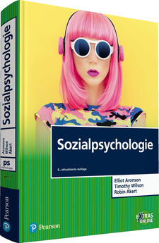 Sozialpsychologie Pearson Studium - Psychologie von E. Aronson, T. Wilson und R. Akert