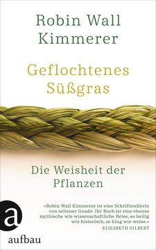Geflochtenes Süßgras Die Weisheit der Pflanzen von Robin Wall Kimmerer