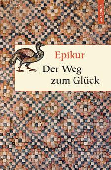 Der Weg zum Glück von Epikur Geschenkbuch Weisheit, Band 10
