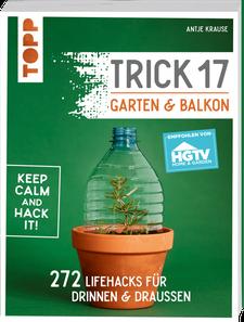Buchcover Trick 17 - Garten und Balkon. Antje Krause. Topp (Frechverlag)