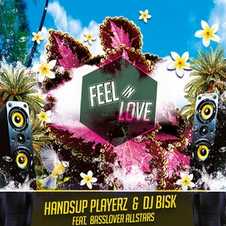 Handsup Playerz & DJ Bisk feat. Basslover Allstars - Feel in Love, Release: 05.07.2014