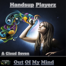 Handsup Playerz & Cloud Seven - Out of My Mind, Release: 05.12.2014