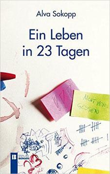 Buch der österreichischen Autorin ALva Sokopp: Ein Leben in 23 Tagen
