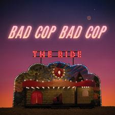 Bad Cop / Bad Cop - The Ride