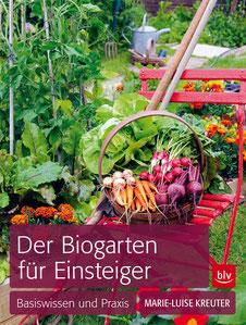 Der Biogarten für Einsteiger - Marie-Luise Kreuter