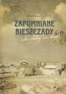 Zapomniane Bieszczady / Paweł Kusal