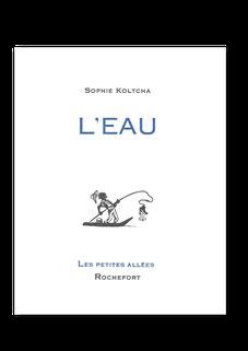 Les petites allées,Les premiers livres à poster,L'eau, de Sophie Koltcha