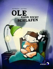 Ole kann nicht schlafen (Aracari Verlag 2010)
