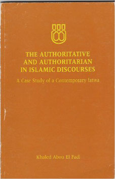 The Authoritative and Authoritarian in Islamic Discourses (v.1) by Khaled Abou El Fadl