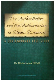 The Authoritative and Authoritarian in Islamic Discourses (v.3) by Khaled Abou El Fadl