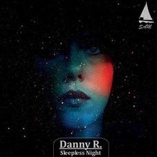 Danny R. - Sleepless Night, Release: 24.02.2017