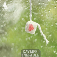 Kaylife! - Inefable, Release: 31.03.2017