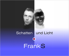 FrankS: »Schatten und Licht«
