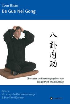 Ba Gua Nei Gong Buch Tom Bisio deutsch Wolfgang Schwalenberg Bagua Neigong Shen Wu Internal Arts