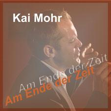 """Single """"Am Ende der Zeit"""" Sänger Kai Mohr"""