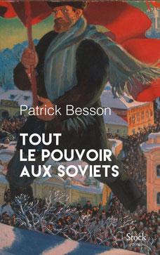 Le pouvoir aux soviets Chronique littérature roman histoire russe urss révolution politique communisme famille guillaume cherel