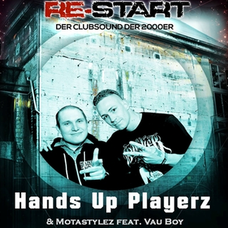 Handsup Playerz & Motastylez feat. Vau Boy - Re-Start, Release: 14.07.2018