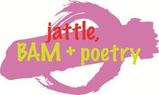 jattle, BAM + poetry