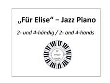 Beethoven; Für Elise Jazz Piano; Für Elise Jazz; Für Elise Jazzversion; Für Elise Jazzklavier; Für Elise Jazz Piano 4-händig; Für Elise Jazz Piano 4-hands; Luisa Seider; LS-Pianomusic;