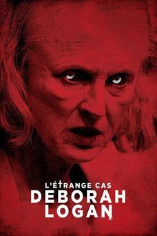 L'Etrange Cas Deborah Logan de Adam Robitel - 2014 / Epouvante - Horreur