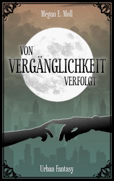 """Buchcover """"Von Vergänglichkeit Verfolgt"""""""