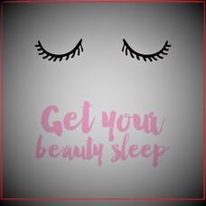Do not miss your beauty sleep