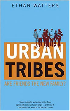 『Urban Tribes: Are Friends the New Family?』