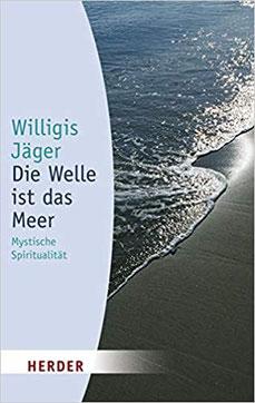 Buch-Tipps Wege zum Sein: Die Welle ist das Meer von Willigis Jäger